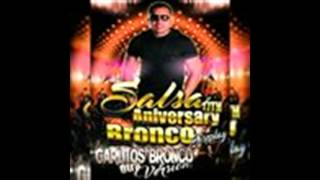 Salsa 17TH Aniversary Bronco Discplay byCarlitos Bronco OTRA VERSION