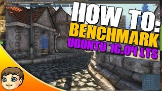 How to Benchmark Your Ubuntu Rig // Ubuntu 16.04 Benchmarking Tutorial & Tips