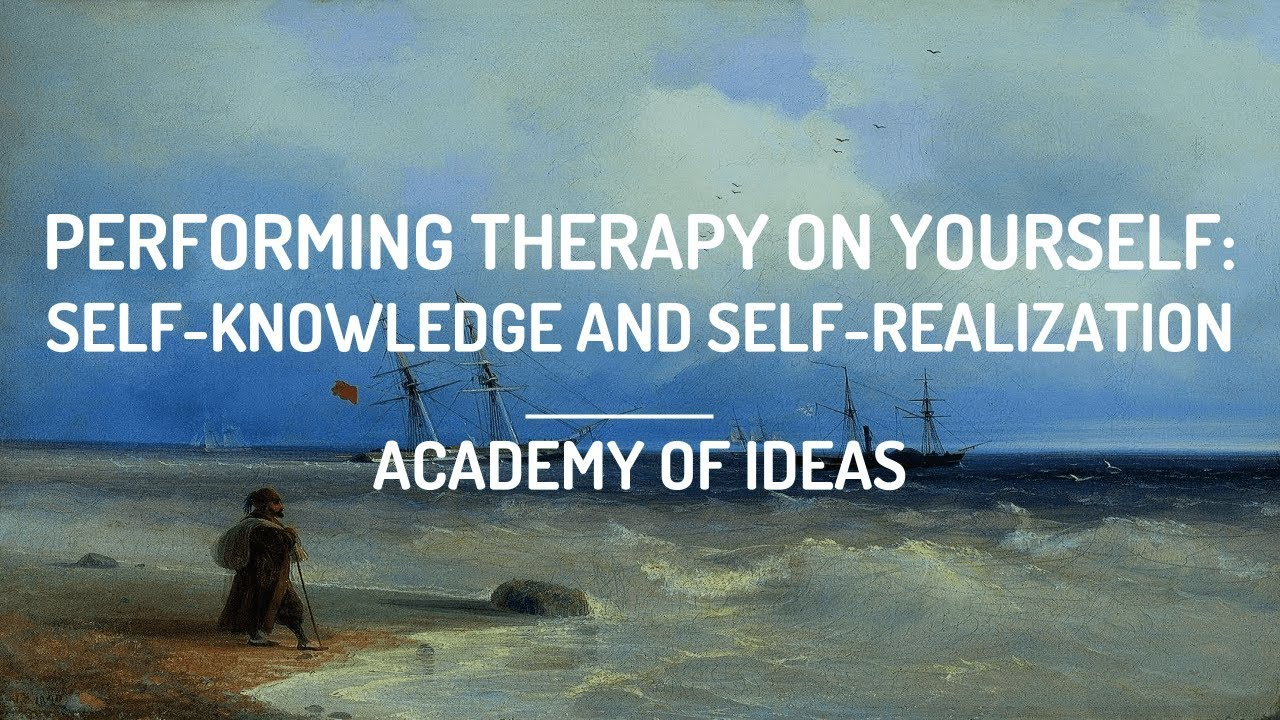 Performing Therapy On Yourself: Self-Knowledge and Self-Realization