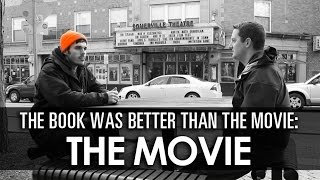 The Book Was Better Than the Movie: The Movie