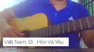 Việt Nam , Đi , Hôn Và Yêu - Cover Guitar