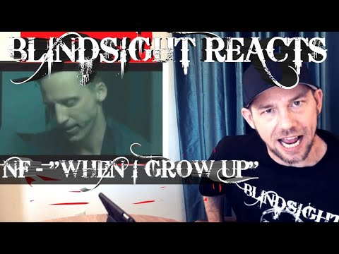 "BLINDSIGHT REACTS TO NF - ""WHEN I GROW UP"" (official music video)"