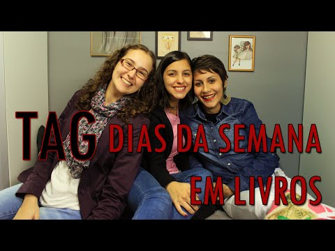 TAG: Dias da semana em livros feat. Mell Ferraz e Nathália Mondo