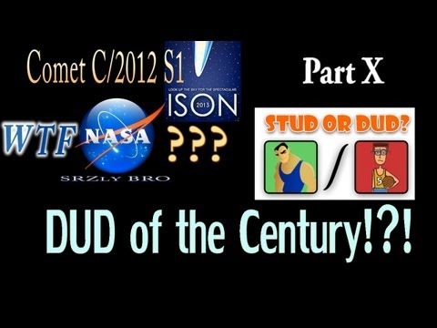 Comet ISON WTF NASA ? Part X : DUD of the...