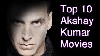 Top 10 best akshay kumar movies list- akshay kumar best movies