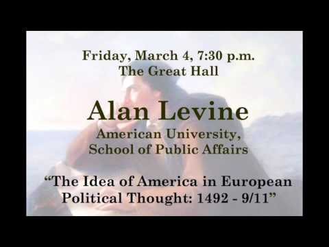 """""""The Idea of America in European Political Thought: 1492 - 9/11"""" by Alan Levine"""