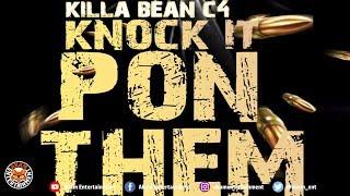 Killa Bean C4 - Knock It Pon Them - May 2018