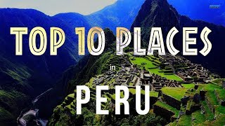 TOP 10 PLACES TO VISIT IN PERU
