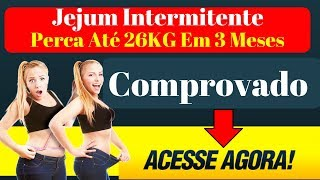 Jejum Intermitente Como Fazer - Protocolo JI - jejum intermitente