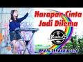DJ HARAPAN CINTA JADI DILEMA TERBARU 2020 🎶 DJ TIK TOK TERBARU 2020