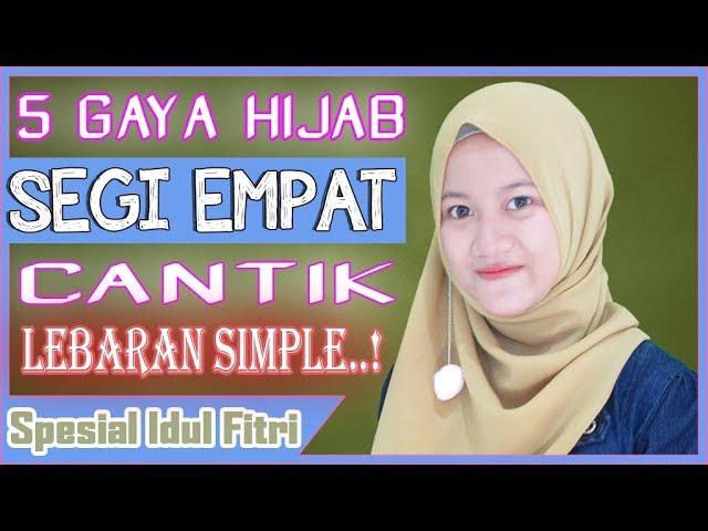 5 Gaya Hijab Segi Empat Cantik Untuk Lebaran Simpel Spesial Idul Fitri Nmy Hijab Tutorials Youtube
