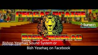 Bishop Yesehaq Sound Show nr 24 by Dj Rev