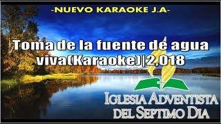Toma de la fuente de agua viva(Karaoke) 2,018