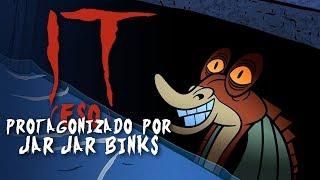 Intercambio de Héroes - IT (Eso) Protagonizado por Jar Jar Binks