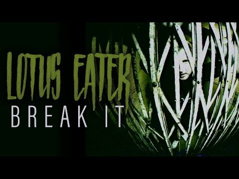 Lotus Eater - Break It (Official Music Video)