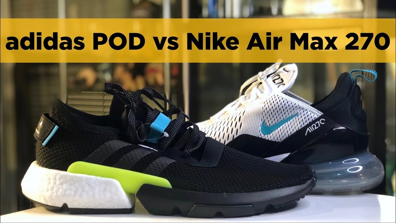 462cb28e3ad adidas POD vs Nike Air Max 270  Which One is Better  - YouTube