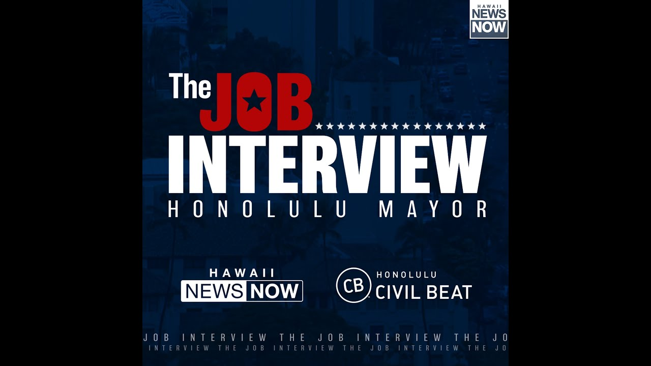 Watch top contenders for Honolulu mayor make their case in 'The Job Interview'