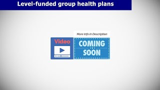 Level Funded Health Plans - What Is A Level-Funded Health Plan?