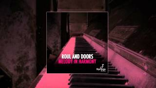 Roul and Doors - Melody In Harmony [HD/HQ] [Flamingo Recordings]