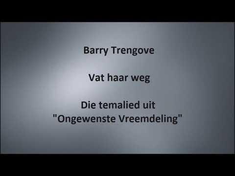 Barry Trengove - Vat haar weg ( Die temalied uit