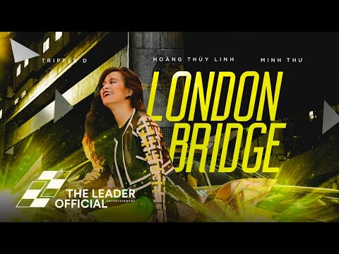 Hoàng Thùy Linh - London Bridge (Lyrics MV)