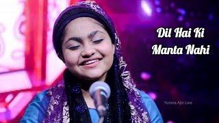 Dil Hai Ki Manta Nahi | Yumna Ajin Live Performance
