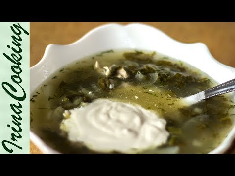 СУП ИЗ ЩАВЕЛЯ - рецепт | How to Cook a Sorrel Soup (Green Shchi)