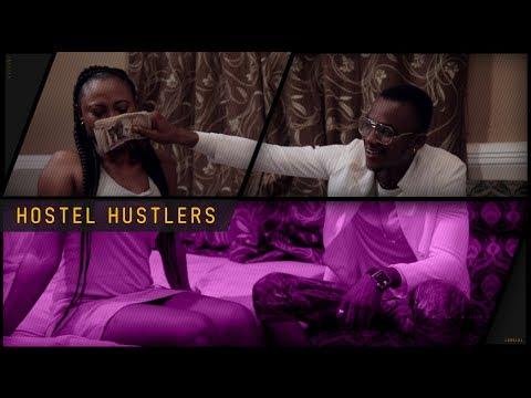 Hostel Hustlers - Short Movie - 2018 African Trending Movie
