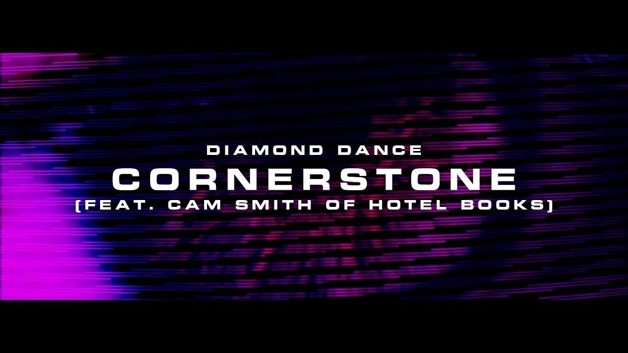 Diamond Dance - Cornerstone (feat. Cam Smith of Hotel Books)