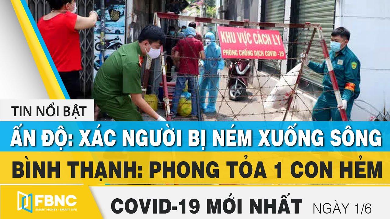 Tin tức Covid-19 mới nhất hôm nay 1/6 | Dich Virus Corona Việt Nam hôm nay | FBNC