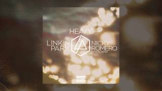 Linkin Park ft. Kiiara - Heavy (Nicky Romero Remix) (Audio)