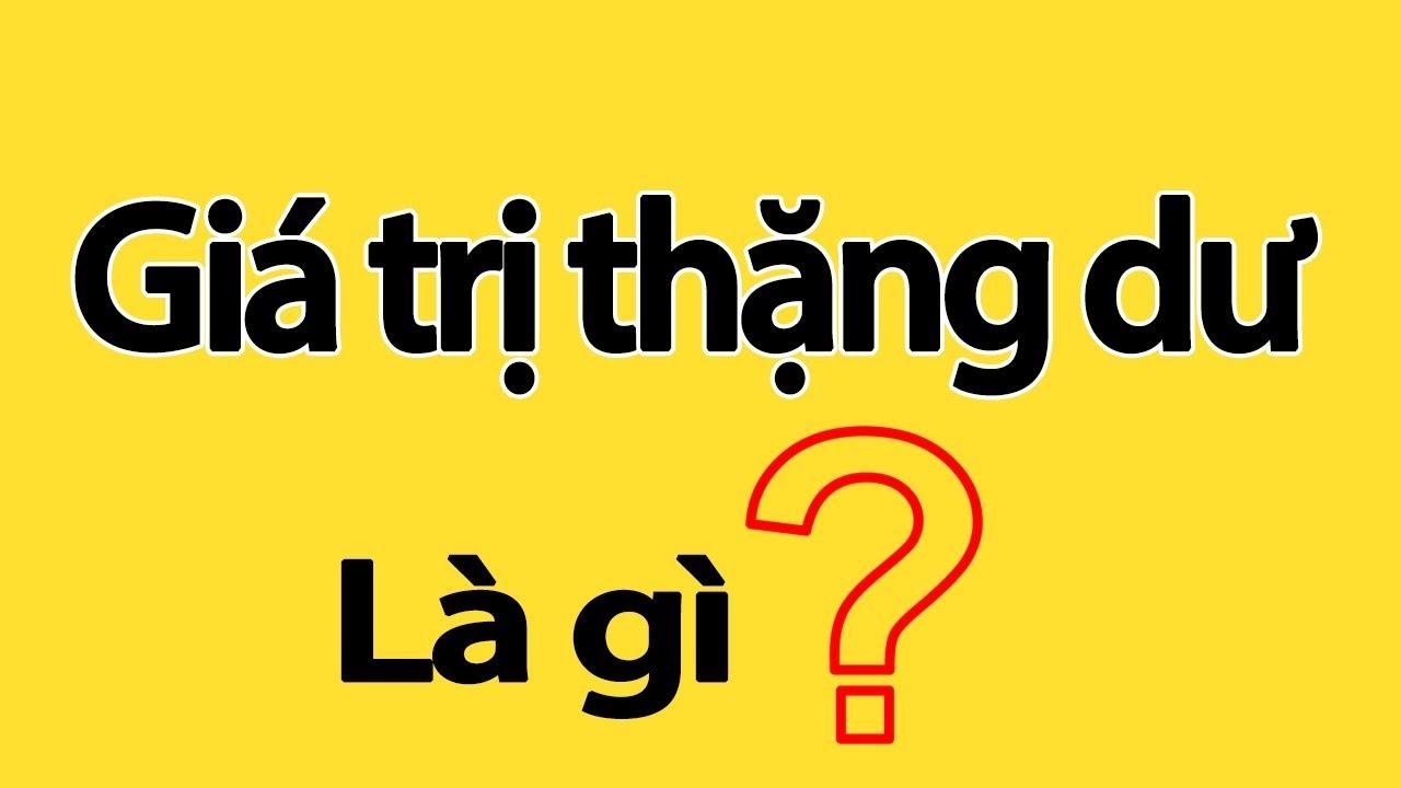#011: Giá trị thặng dư là gì? Giải thích ngắn gọn dễ hiểu !   Tri Thức Quanh Ta (TTQT)!