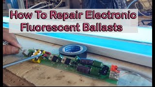 How To Repair Electronic Fluorescent Ballasts