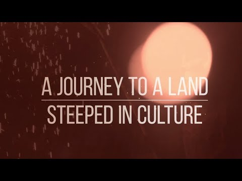 A Journey to a land steeped in culture