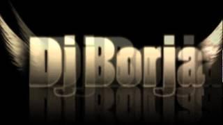 DJ BORJA SESION REMIX HOUSE 2012