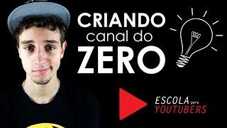 Criando um canal do zero - Primeiros passos | Escola para youtubers