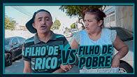 FILHO DE RICO VS FILHO DE POBRE!