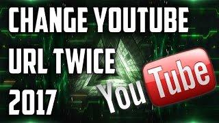 How To Change YouTube Custom URL Twice 2017