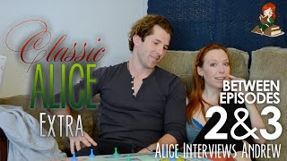 Alice Interviews Andrew - Classic Alice - Between Ep. 2/3
