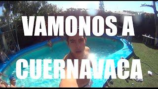 Vamonos a Cuernavaca #AcompañameEnMiVida