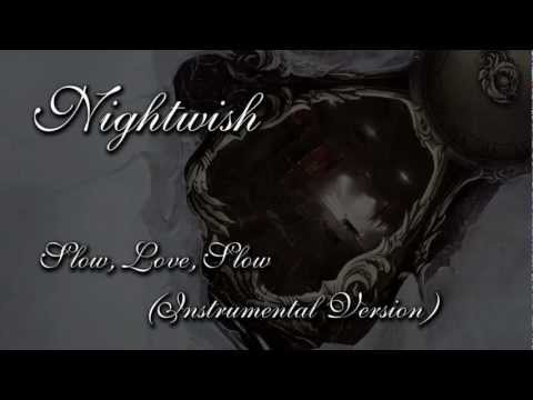 Клип Nightwish - Slow, Love, Slow (Instrumental)