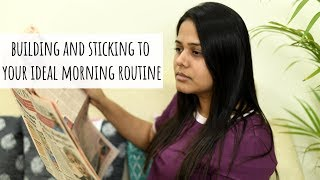 How To Build Your Perfect Morning Routine and Stick To It! | Morning Routine - Indian