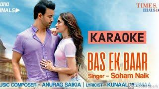 Bas Ek Baar (Soham Naik) - Original Karaoke With Lyrics || HQ Karaoke Tracks || BasserMusic