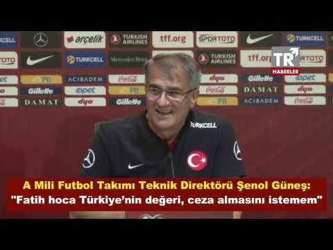 """Şenol Güneş: """"Fatih hoca Türkiye'nin değeri, ceza almasını istemem"""""""