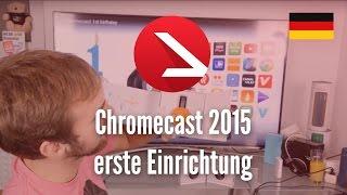 Chromecast 2015 erste Einrichtung [4K UHD]
