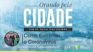 Como Enfrentar o Coronavírus | Orando pela Cidade