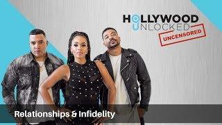 Talking Relationships & Infidelity on Hollywood Unlocked [UNCENSORED]