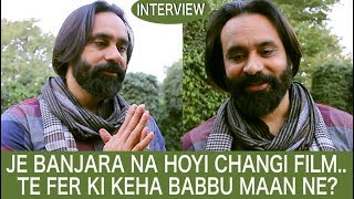 Babbu Maan ne honestly dite Jawaab ! | Best Interview | Banjara | DAAH Films