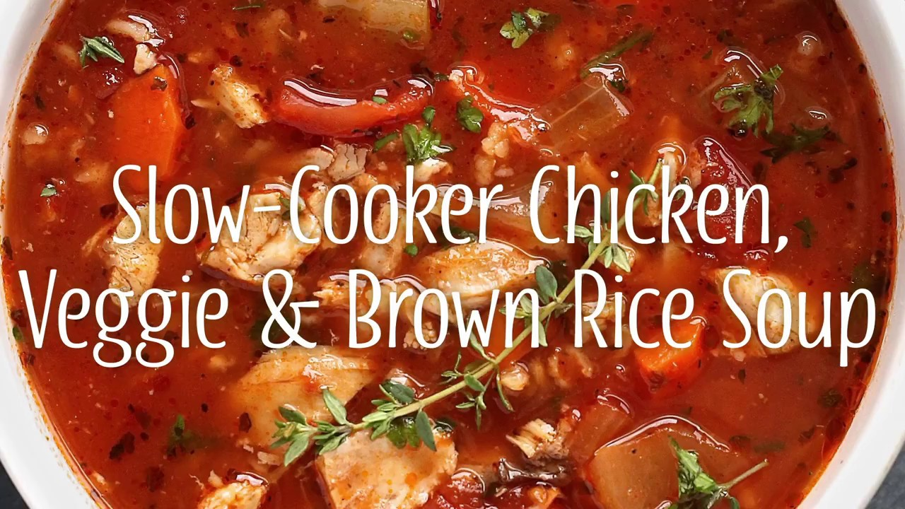 Slow Cooker Chicken Veggie Brown Rice Soup Youtube