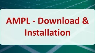 Operations Research 15A: AMPL - Download & Installation